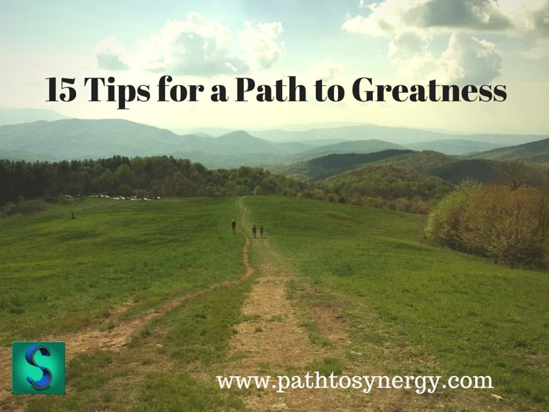 15 Tips for a Path to Greatness