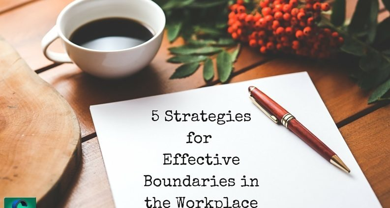 5 Strategies for Effective Boundaries in the Workplace