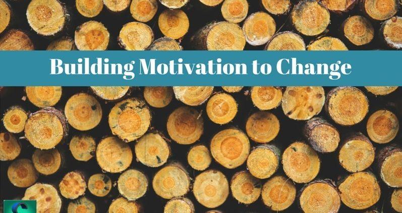 Building Motivation to Change