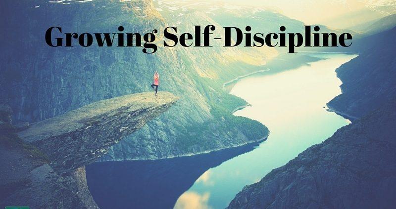 Growing Self-Discipline