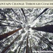Maintain Change Through Coaching