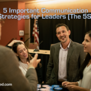 5 Important Communication Strategies for Leaders (The 5S)